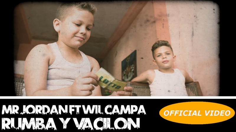 MR. JORDAN ❌ WIL CAMPA ► RUMBA Y VACILON (OFFICIAL VIDEO)