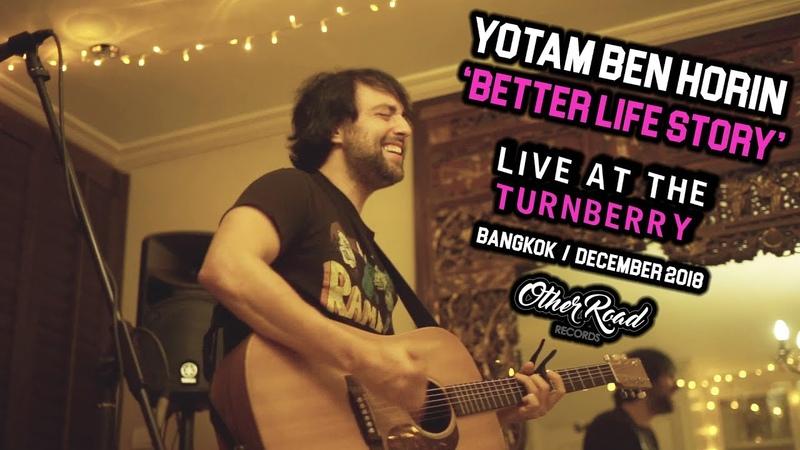 Yotam Ben Horin 'Better Life Story' in Bangkok