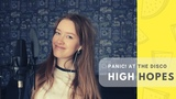Panic! At The Disco - High Hopes Acoustic Cover Video by Katrin Leoni