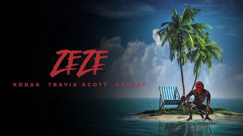 Kodak Black - ZEZE (feat. Travis Scott Offset) [Official Audio]