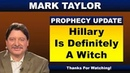 Mark Taylor Prophecy 08/18/2018 | HILLARY IS DEFINITELY A WITCH | Mark Taylor Update