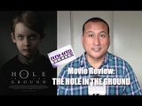 My Review of 'THE HOLE IN THE GROUND' The First Great Scary Movie of 2019