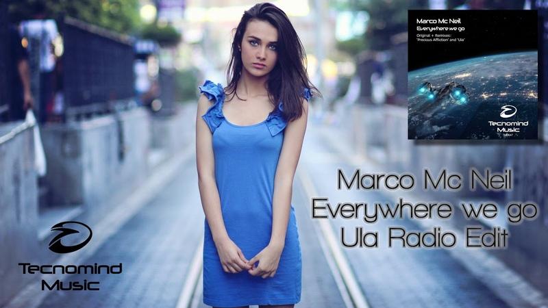 Marco Mc Neil - Everywhere we go (Ula Radio Edit) [Tecnomind Music]