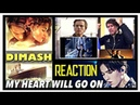 REACTION | DIMASH - My Heart Will Go On (Titanic Soundtrack) Hainan International Film Festival 2018