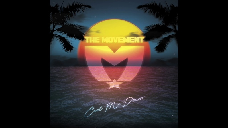 The Movement - Cool Me Down (Single)