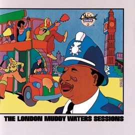 Muddy Waters альбом The London Muddy Waters Sessions