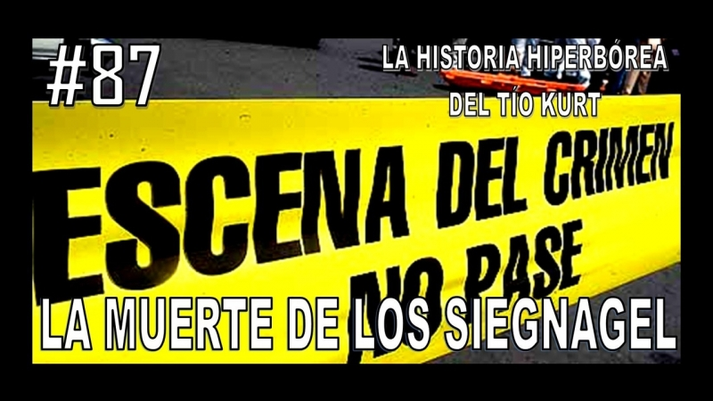 87. LA MUERTE DE LOS SIEGNAGEL - LA HISTORIA DEL TÍO KURT