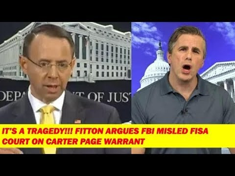 IT'S A TRAGEDY FITTON ARGUES FBI MISLED FISA COURT ON CARTER PAGE WARRANT