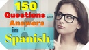 150 Questions and Answers In Spanish 🙋Learn Practical Spanish 🤔