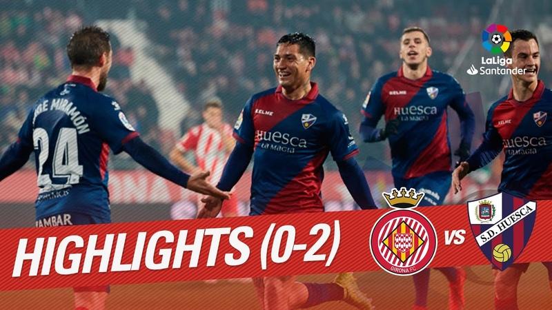 Highlights Girona FC vs SD Huesca (0-2)