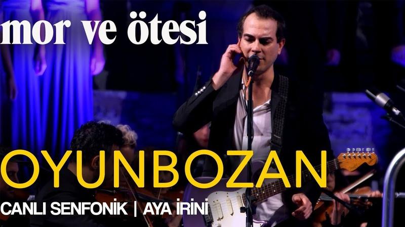 Mor ve ötesi 'Oyunbozan' Canlı Senfonik Aya İrini Official Video