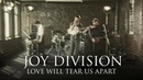 Joy Division Love Will Tear Us Apart OFFICIAL MUSIC VIDEO