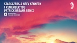 Stargazers &amp Neev Kennedy - I Remember You (Patrick Dreama Extended) Amsterdam Trance
