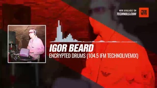 Igor Beard @BestProTop - Encrypted Drums (104.5 iFM) #Periscope #Techno #music