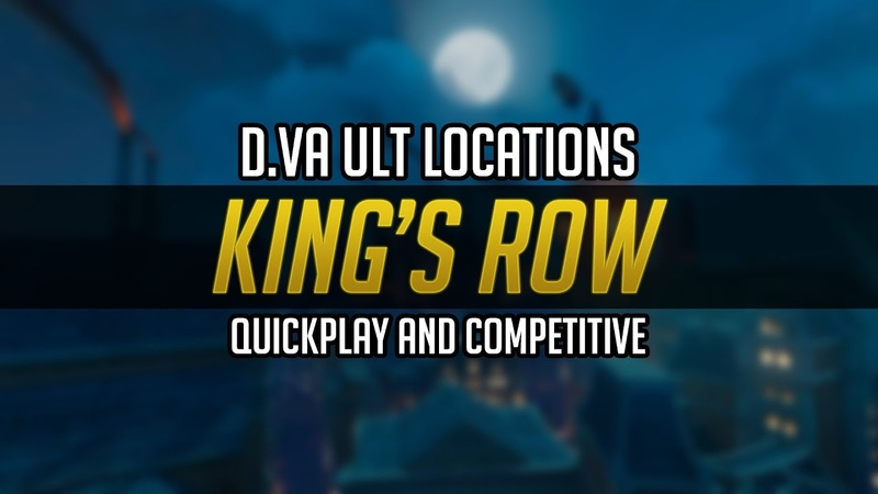 [King's Row] DVA Ult Locations - For Quick play and competitive!