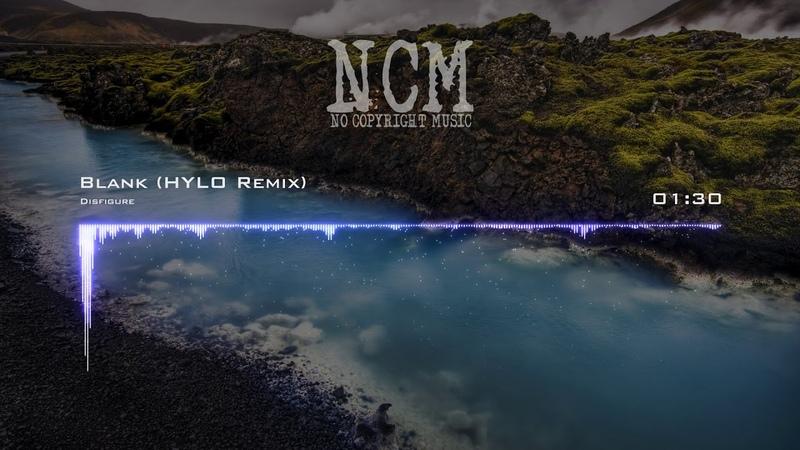 Disfigure Blank HYLO Remix No Copyright Music