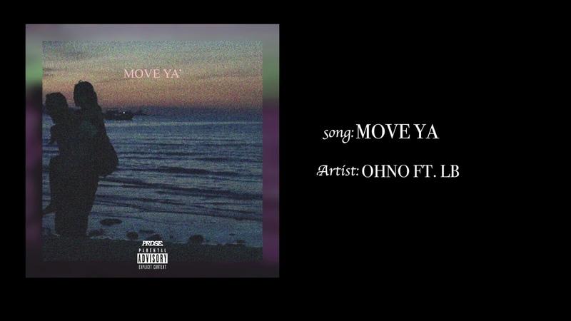OHNO - Move Ya ft. LB (Audio)