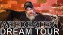 Weedeater - DREAM TOUR Ep. 659