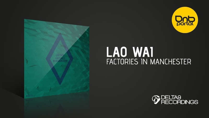 Lao Wai - Factories In Manchester [Delta9 Recordings]