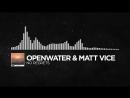 Electronic - Openwater Matt Vice - No Regrets
