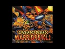 HARDCORE WARRIORS VOL. 2 [FULL ALBUM 145:41 MIN] HD HQ HIGH QUALITY 1997