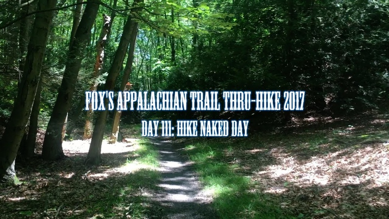 Fox's Appalachian Trail Thru-hike 2017: Day 111 - Hike Naked Day