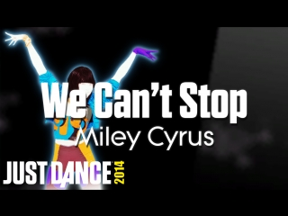 Just Dance Hits | We Can't Stop - Miley Cyrus | Just Dance 2014