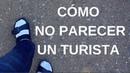 Cómo no parecer un turista | imperativo en español