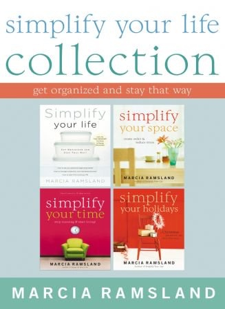 Simplify Your Life Collection: Get Organized and Stay That Way