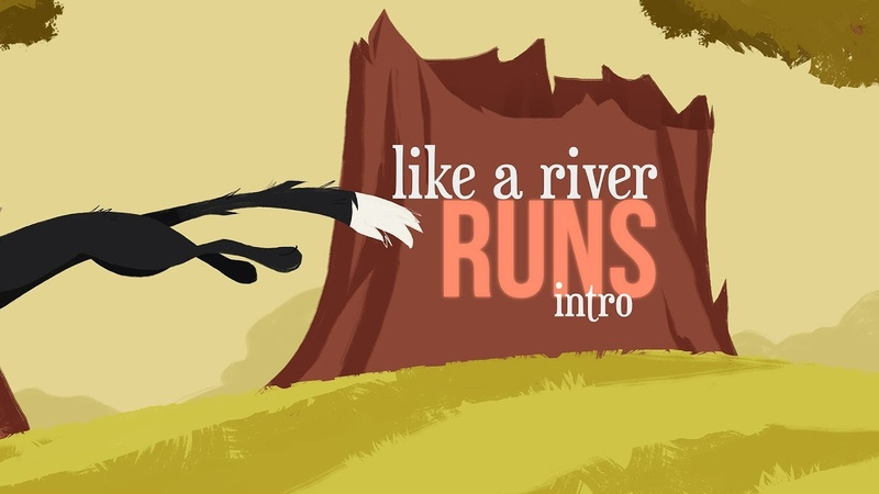 Like A River Runs | Ravenpaw MAP | Intro