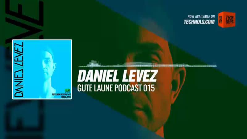 Daniel Levez Gute Laune Podcast 015 Periscope Techno music