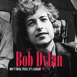 Bob Dylan альбом Don't Think Twice, It's Alright