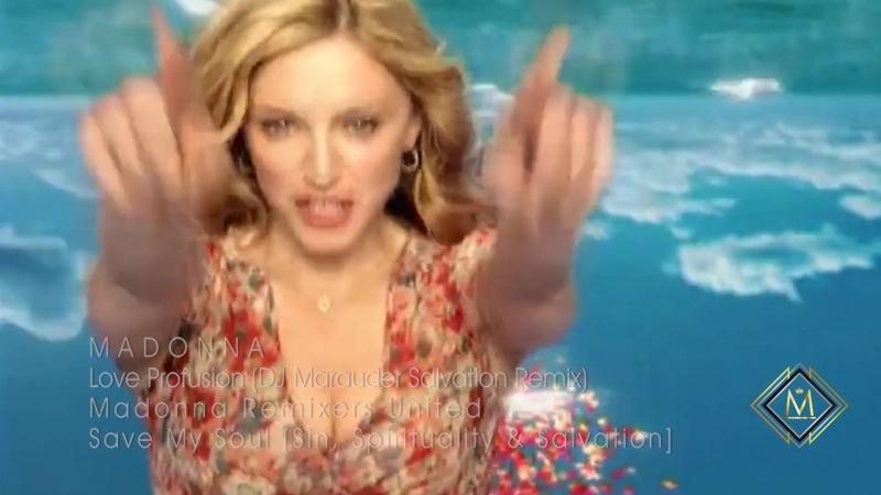 Madonna - Love Profusion (DJ Marauder Salvation Remix) [MRU Video]