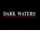 Тёмные воды / Dark Waters / Dead Waters