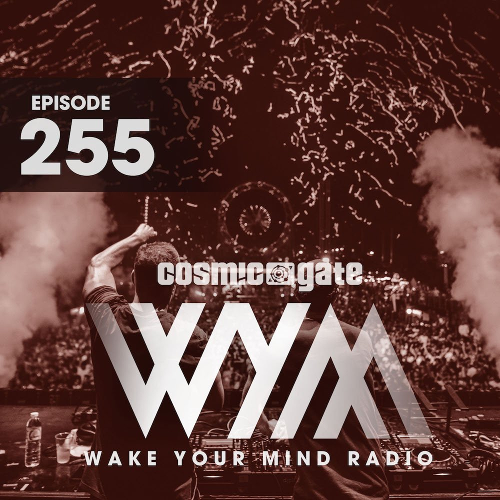 Cosmic Gate - Wake Your Mind 255