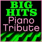 Piano Tribute Players альбом Big Hits Piano Tribute