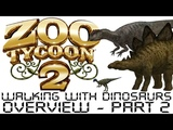 Zoo Tycoon 2 - Walking With Dinosaurs Overview - Part 2