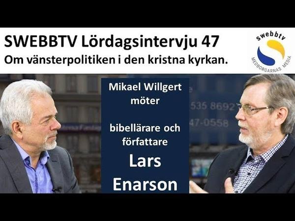 Lördagsintervju 47 - Lars Enarson om vänsterpolitikens intåg i kyrkan.