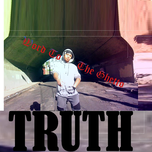 Truth альбом Word to the Ghetto