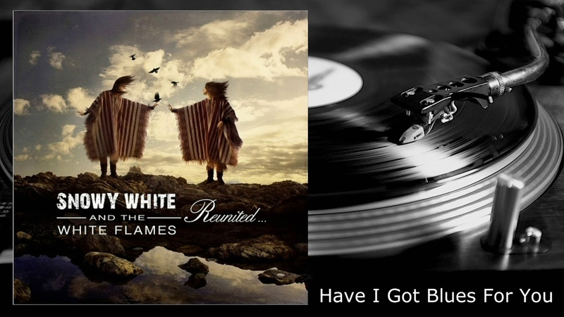 Snowy White - Have I Got Blues For You - From Reunited