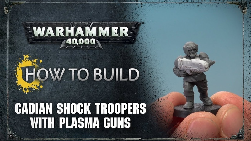How to Build: Cadian Shock Troopers with Plasma Guns