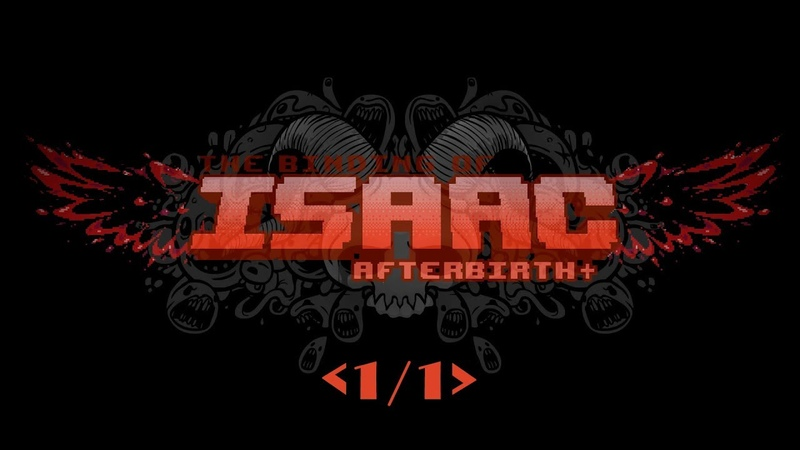The Binding of Isaac Afterbirth [11] – Начнем