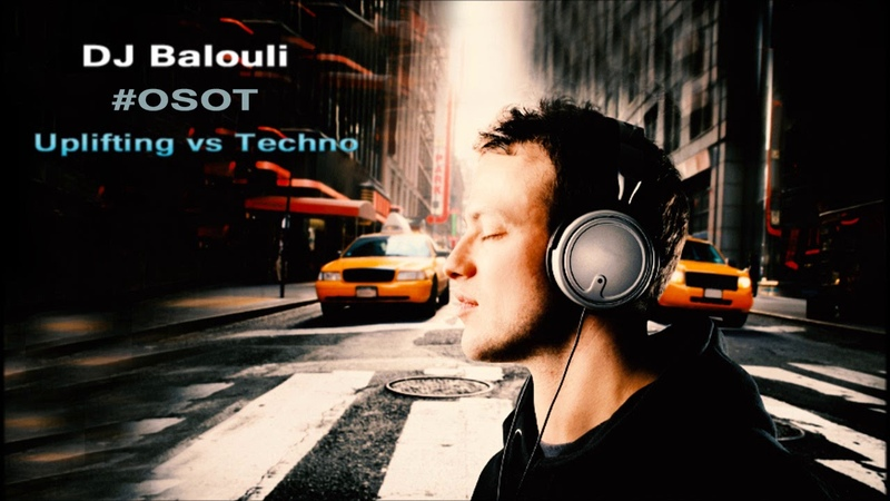 Show Trance Mix 2019 @ Balouli TN DanCe OSOT (Uplifting vs Techno)