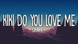 Drake - KiKi Do You Love Me (Lyrics)