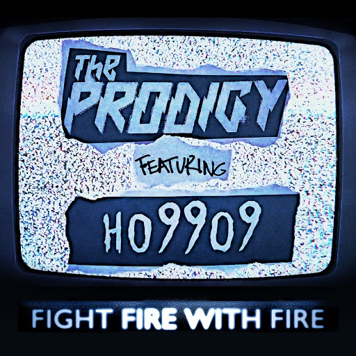 The Prodigy альбом Fight Fire with Fire (feat. Ho99o9)