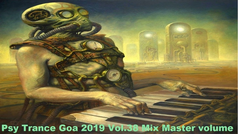 Psy Trance Goa 2019 Vol 38 Mix Master volume