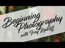 Beginning Photography with Trey Ratcliff