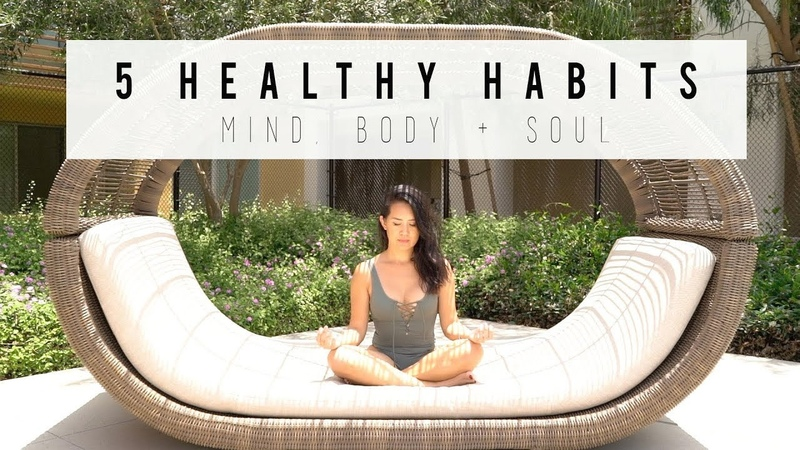 5 HEALTHY HABITS FOR MIND, BODY SOUL | ANN LE