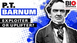 P.T. Barnum: Exploiter or Uplifter?