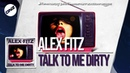 DNZF449 ALEX FITZ TALK TO ME DIRTY Official Video DNZ Records